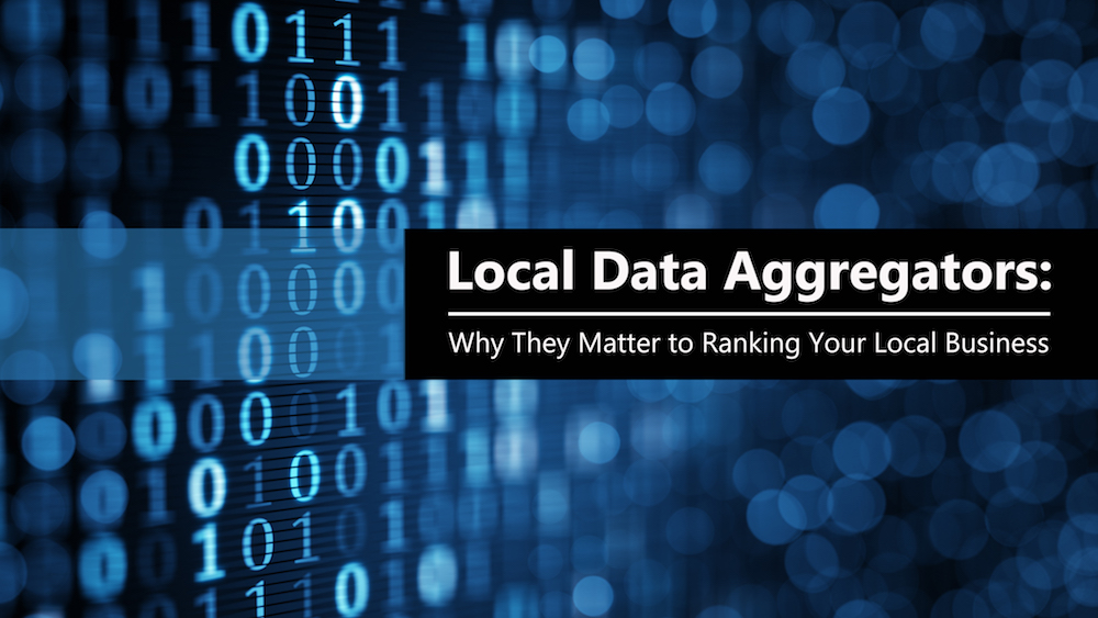 Local Data Aggregators: Why They Matter to Ranking Your Local Business