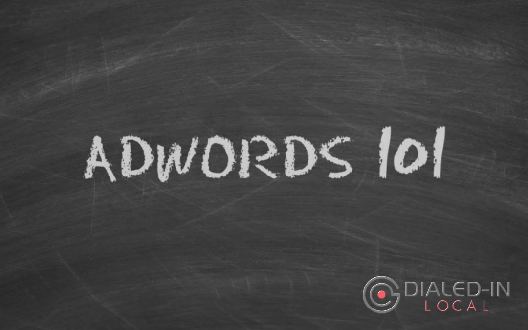 Adwords 101: How to Start Your Campaign on the Right Foot