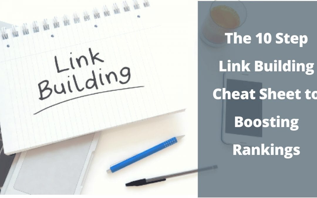 The 10 Step Local Link Building Cheat Sheet to Boost Rankings in 2018